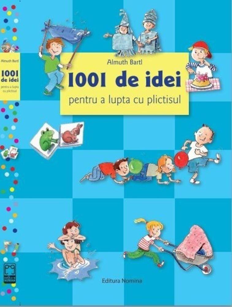Coperta Carte 1001 de idei pentru a lupta cu plictisul