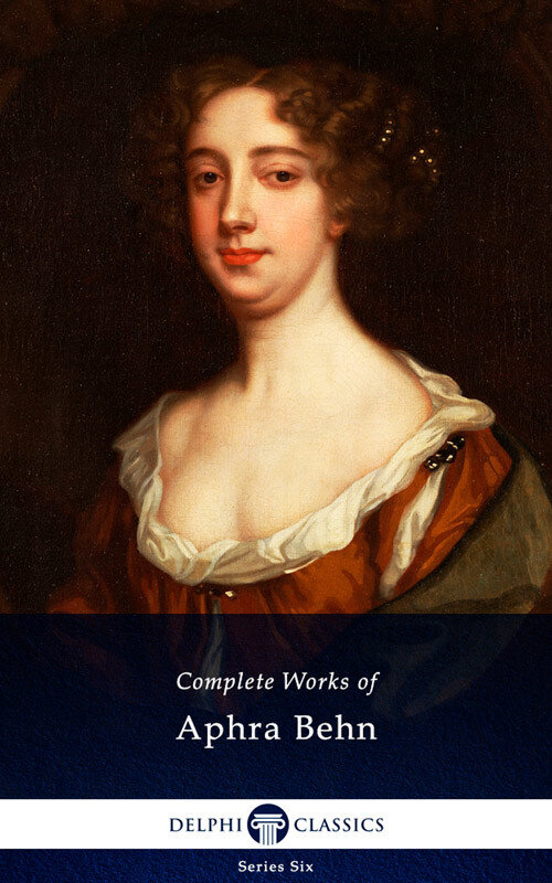 Delphi Complete Works of Aphra Behn (Illustrated) (eBook)