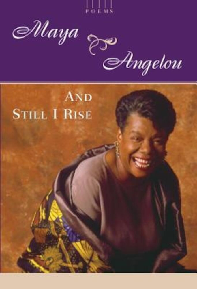 And Still I Rise: A Book of Poems, Hardcover