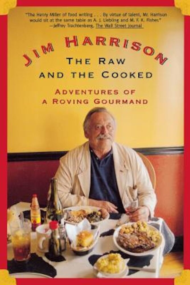The Raw and the Cooked: Adventures of a Roving Gourmand, Paperback