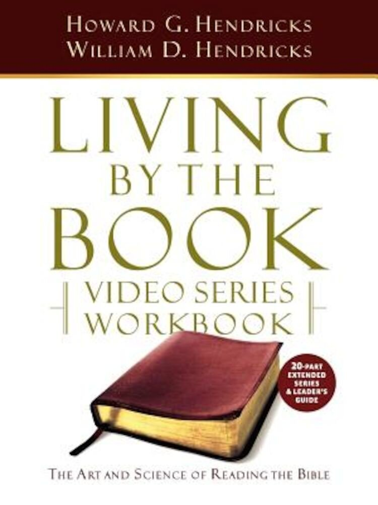 Living by the Book Video Series Workbook (20-Part Extended Version), Paperback