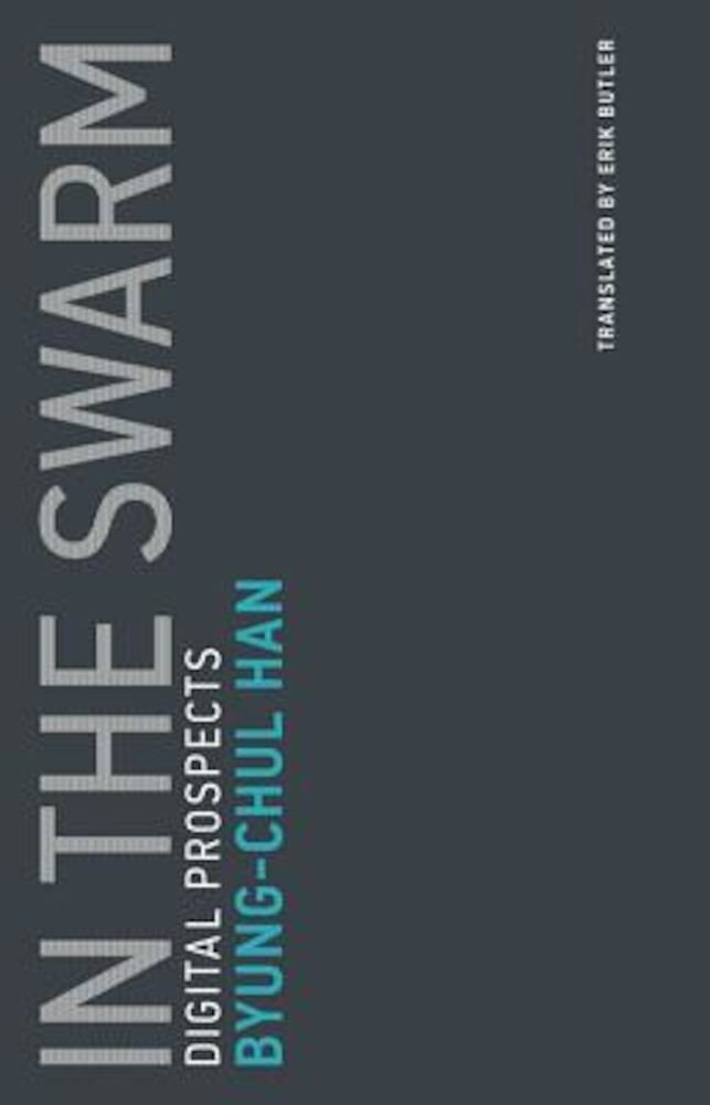 In the Swarm: Digital Prospects, Paperback