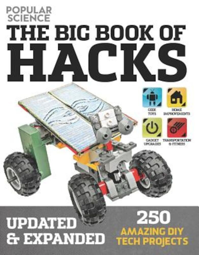 The Big Book of Hacks (Popular Science) - Revised Edition: 264 Amazing DIY Tech Projects, Paperback