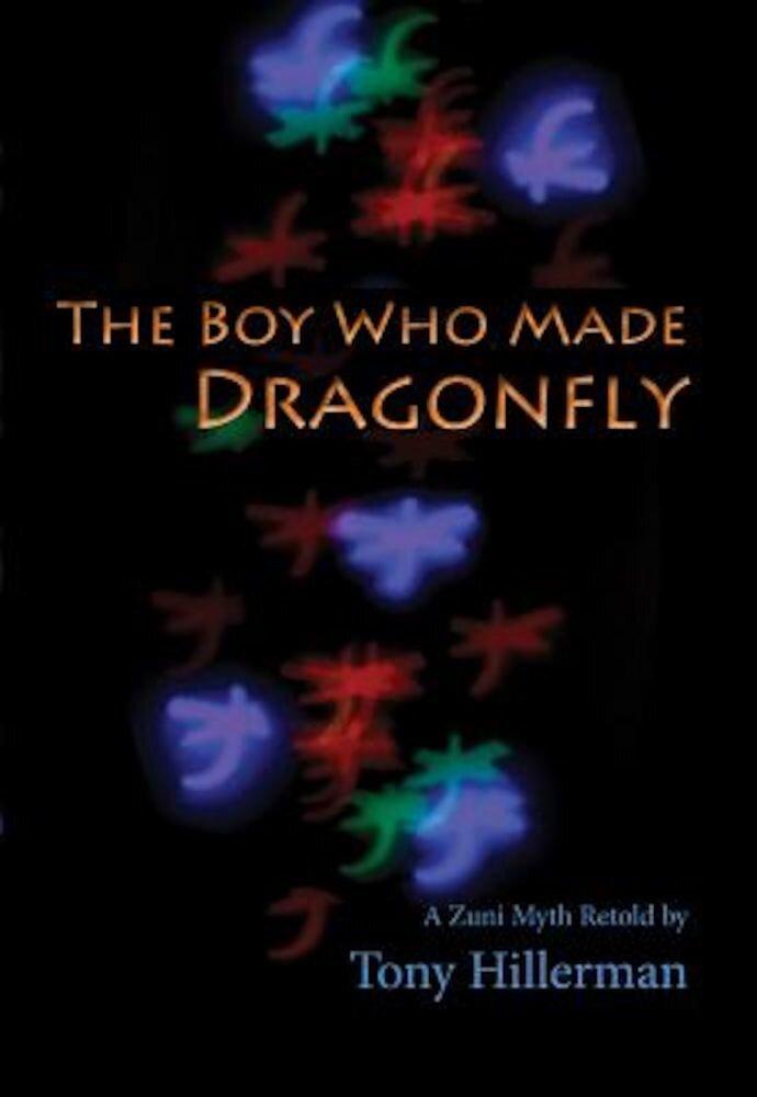 The Boy Who Made Dragonfly: A Zuni Myth, Paperback