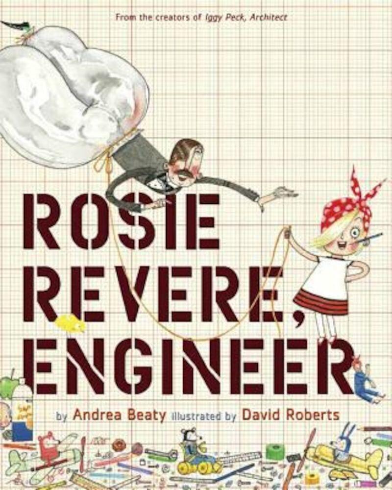 Rosie Revere, Engineer, Hardcover