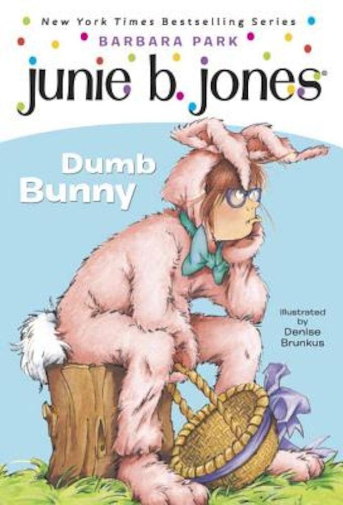 Junie B., 1ST Grader: DUMB BUNNY [With Junie B. Easter], Paperback