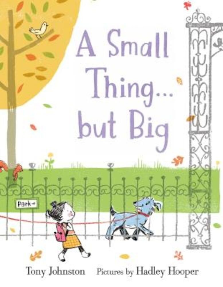 A Small Thing . . . But Big, Hardcover