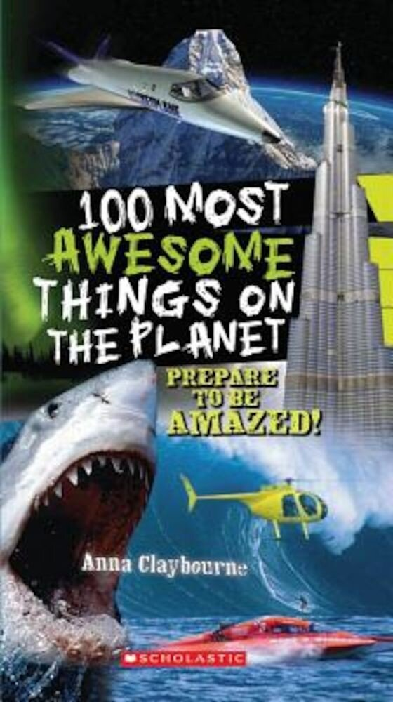 100 Most Awesome Things on the Planet, Paperback