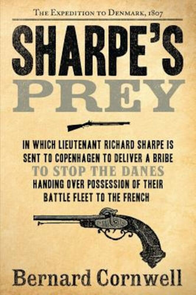 Sharpe's Prey: The Expedition to Denmark, 1807, Paperback