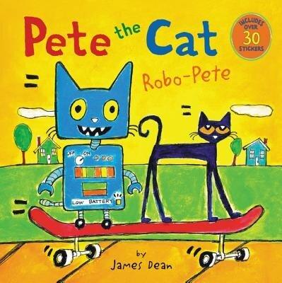 Pete the Cat: Robo-Pete, Paperback