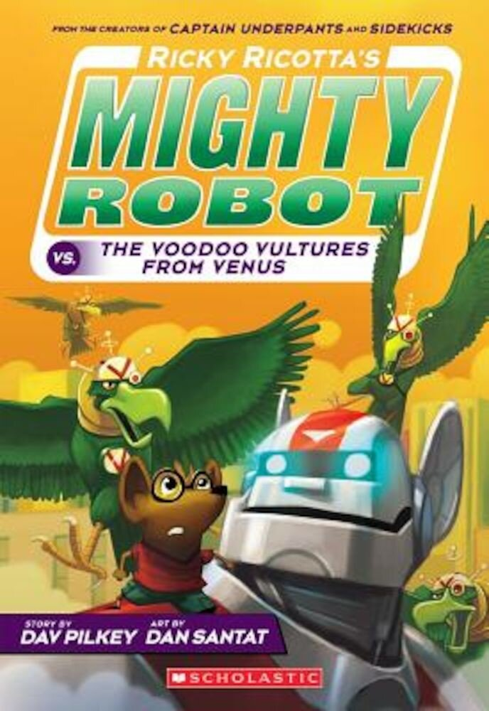 Ricky Ricotta's Mighty Robot vs. the Voodoo Vultures from Venus (Book 3), Paperback
