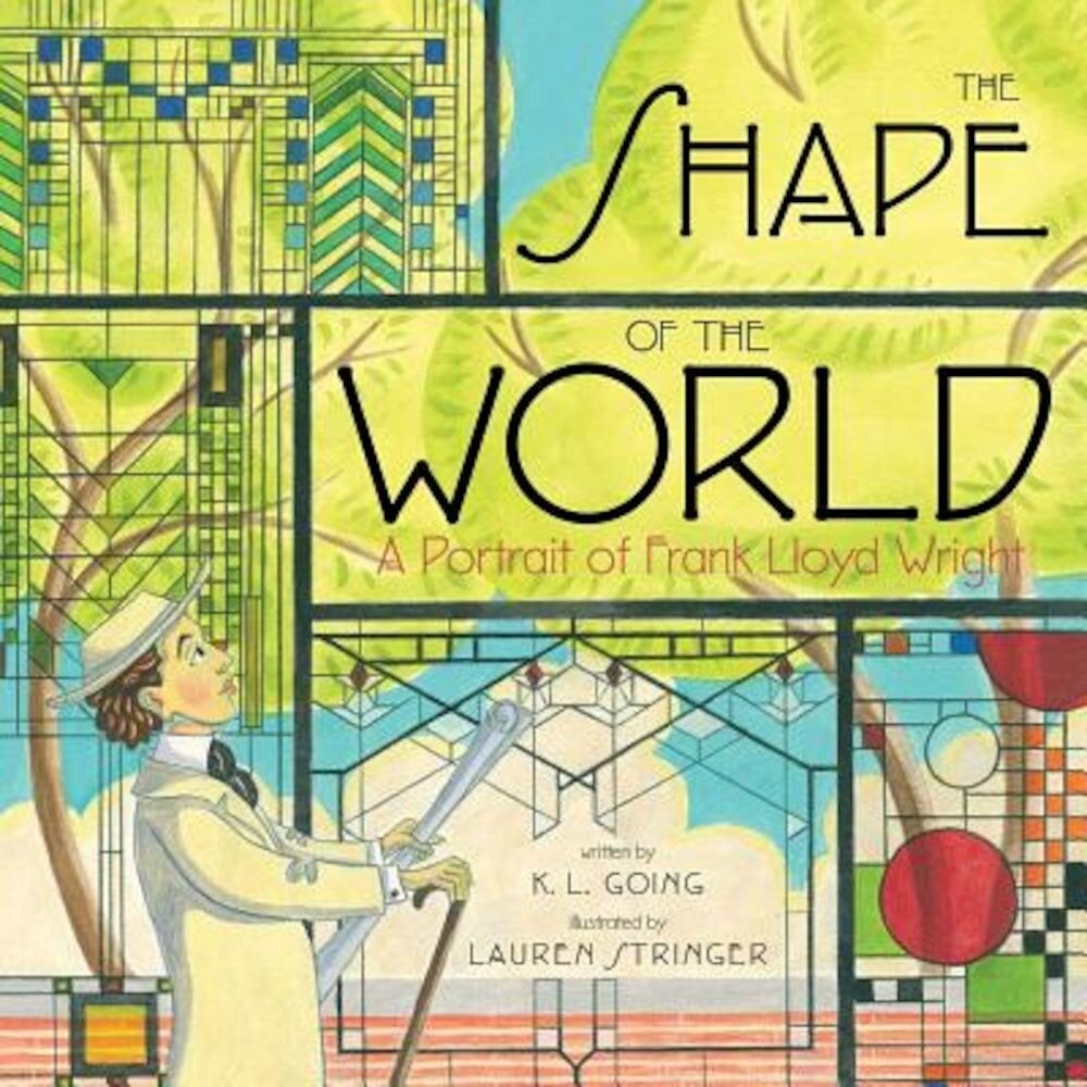 The Shape of the World: A Portrait of Frank Lloyd Wright, Hardcover