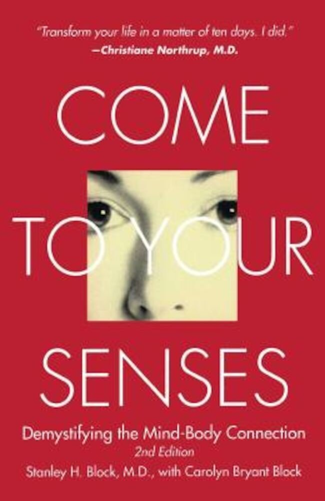 Come to Your Senses: Demystifying the Mind-Body Connection, Paperback