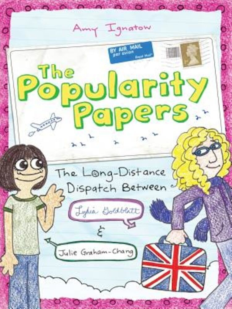 The Long-Distance Dispatch Between Lydia Goldblatt and Julie Graham-Chang (the Popularity Papers #2), Hardcover