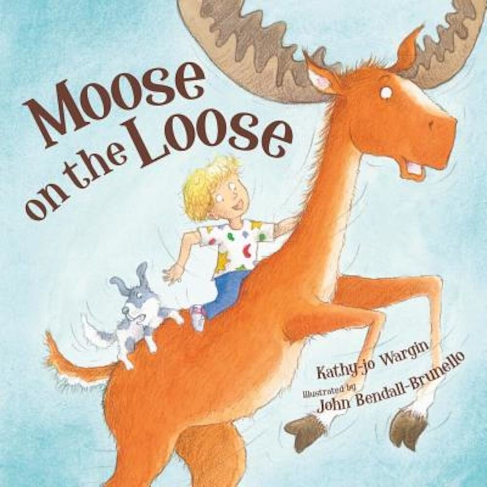 Moose on the Loose, Hardcover