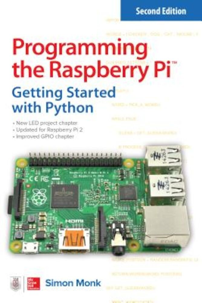 Programming the Raspberry Pi: Getting Started with Python, Paperback