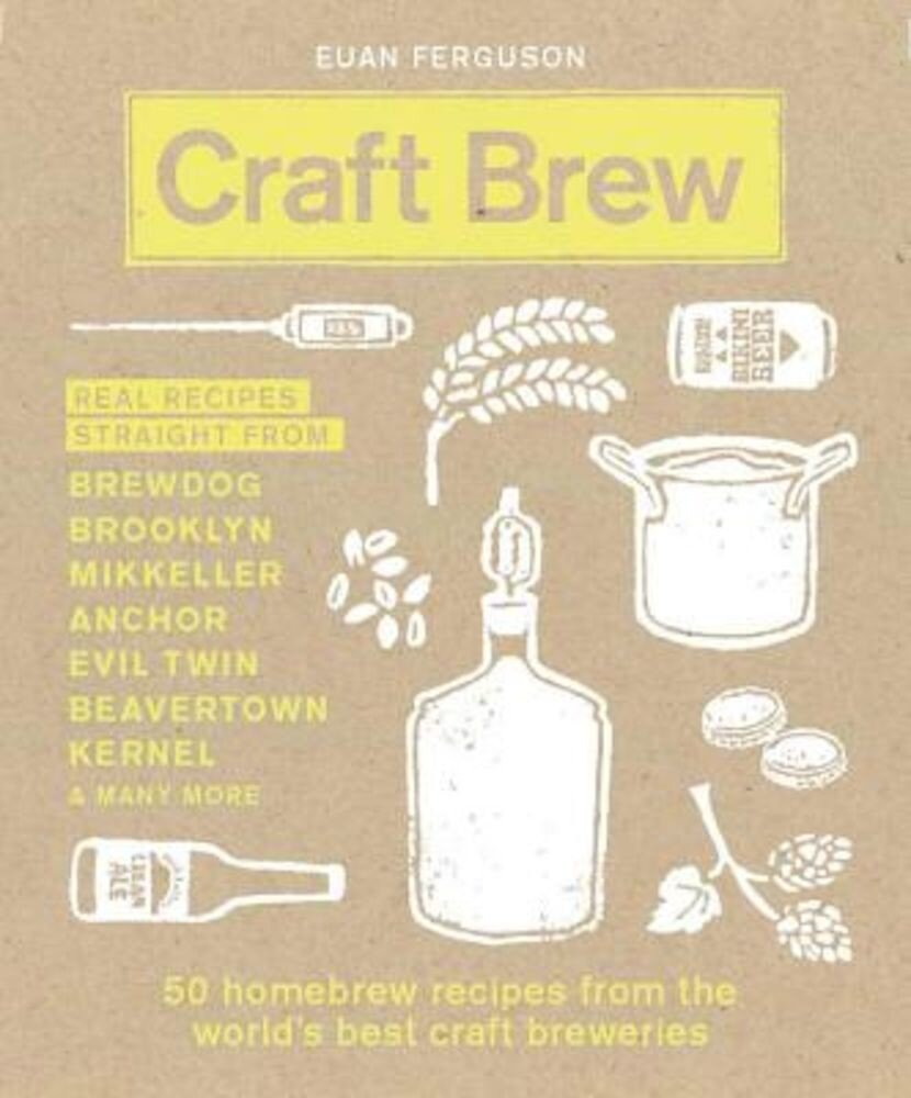 Craft Brew: 50 Homebrew Recipes from the World's Best Craft Breweries, Hardcover