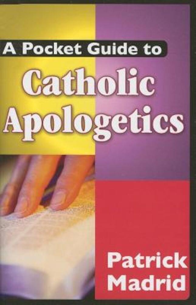 A Pocket Guide to Catholic Apologetics, Paperback