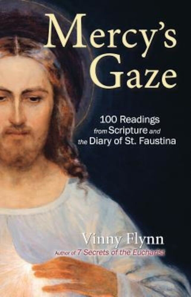 Mercy's Gaze: 100 Readings from Scripture and the Diary of St. Faustina, Paperback