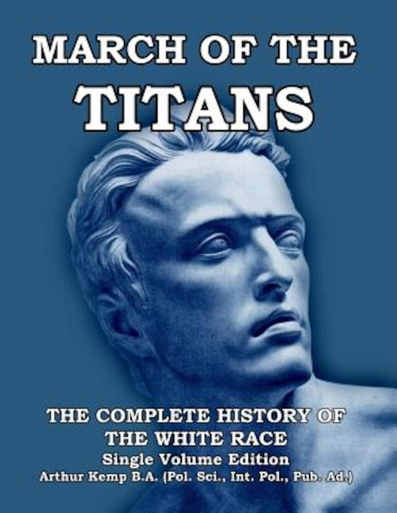 March of the Titans: The Complete History of the White Race, Paperback