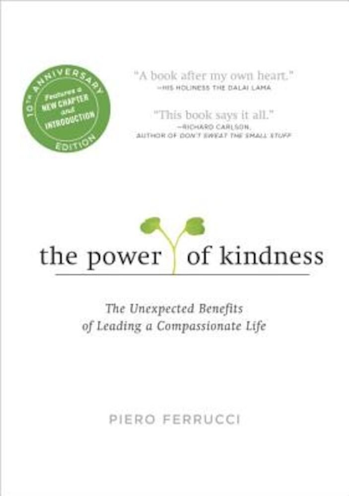 The Power of Kindness: The Unexpected Benefits of Leading a Compassionate Life, Paperback