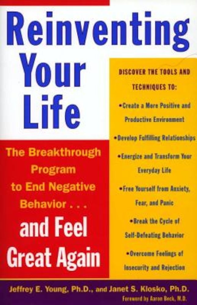 Reinventing Your Life: How to Break Free from Negative Life Patterns and Feel Good Again, Paperback