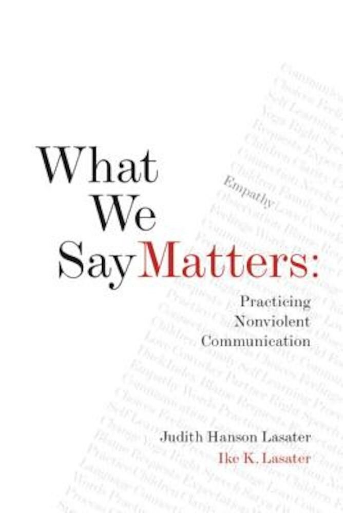 What We Say Matters: Practicing Nonviolent Communication, Paperback