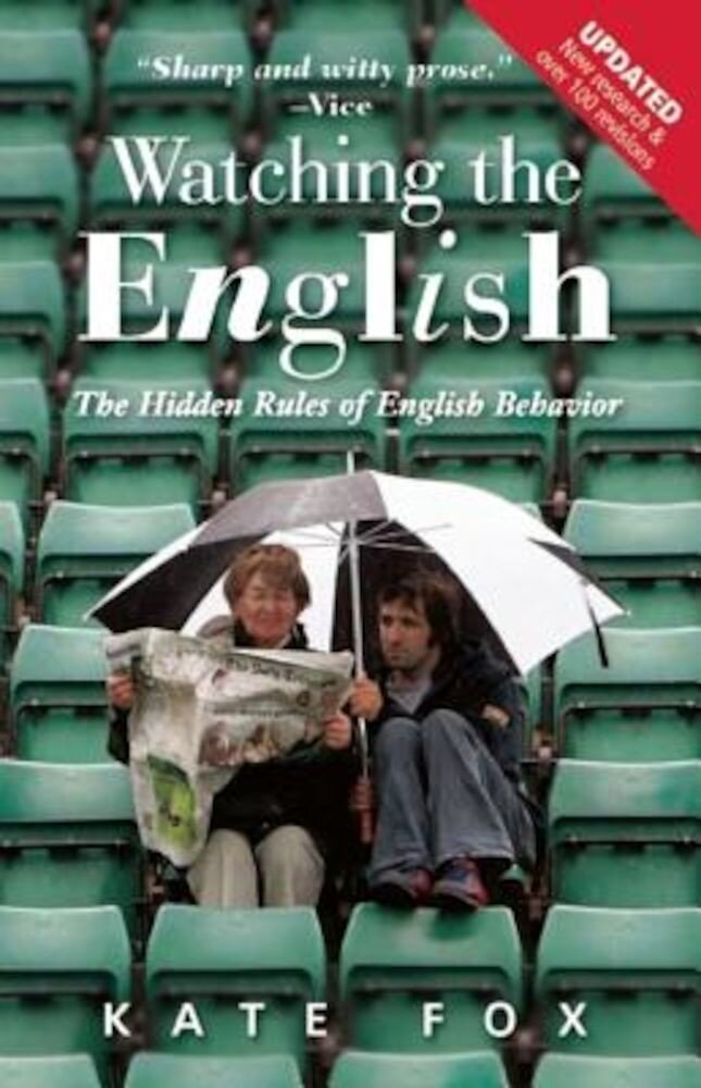 Watching the English: The Hidden Rules of English Behavior, Paperback