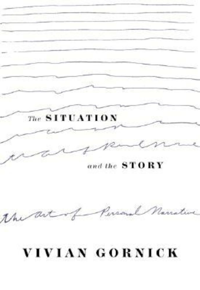 The Situation and the Story: The Art of Personal Narrative, Paperback