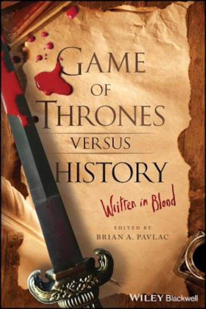 Game of Thrones Versus History: Written in Blood, Paperback