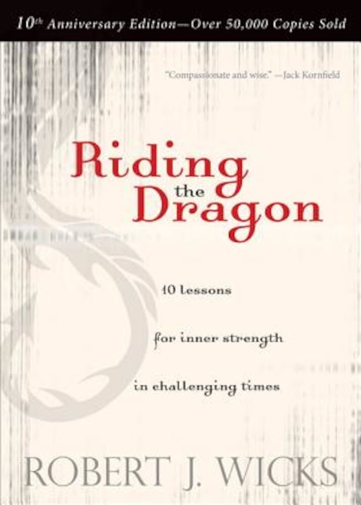 Riding the Dragon: 10 Lessons for Inner Strength in Challenging Times, Paperback