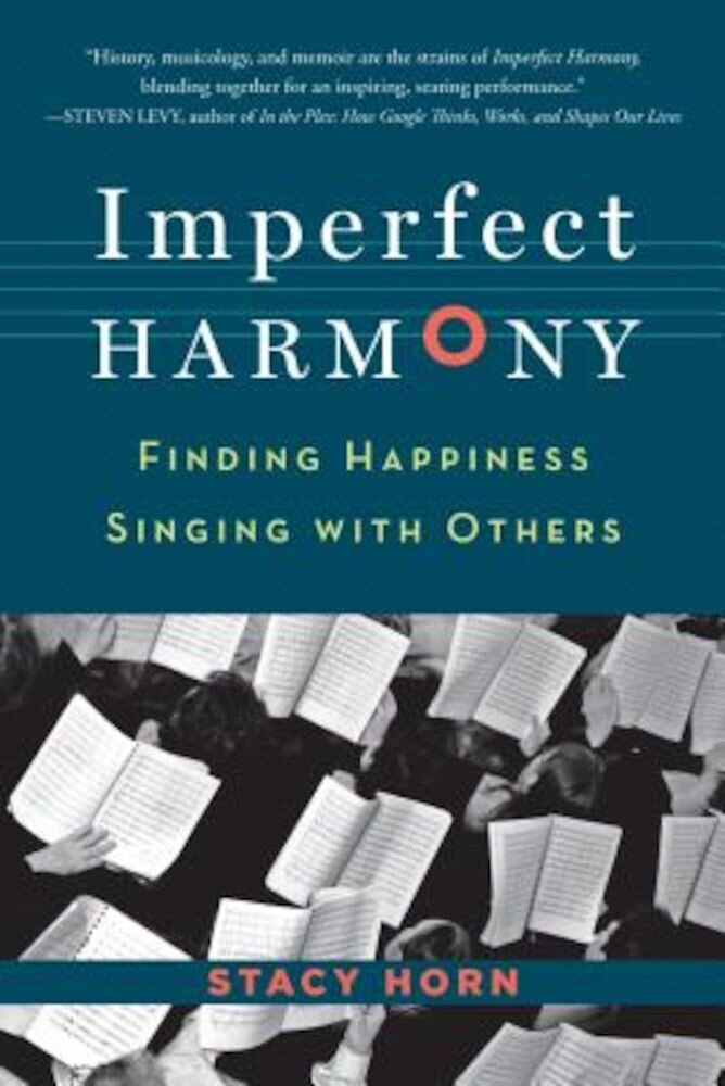 Imperfect Harmony: Finding Happiness Singing with Others, Paperback