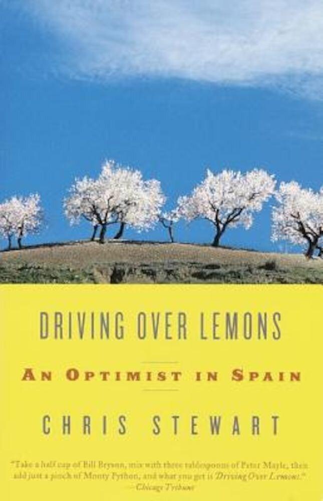Driving Over Lemons: An Optimist in Spain, Paperback