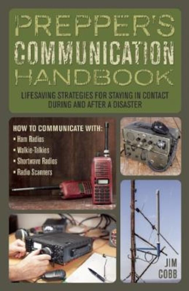 Prepper's Communication Handbook: Lifesaving Strategies for Staying in Contact During and After a Disaster, Paperback
