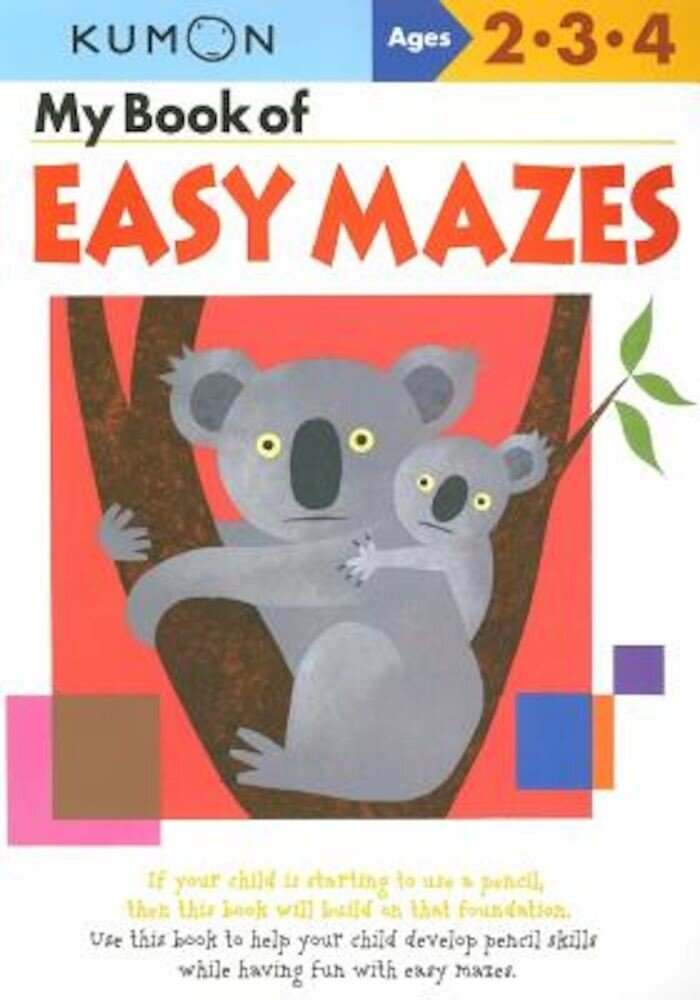 My Book of Easy Mazes: Ages 2-3-4, Paperback