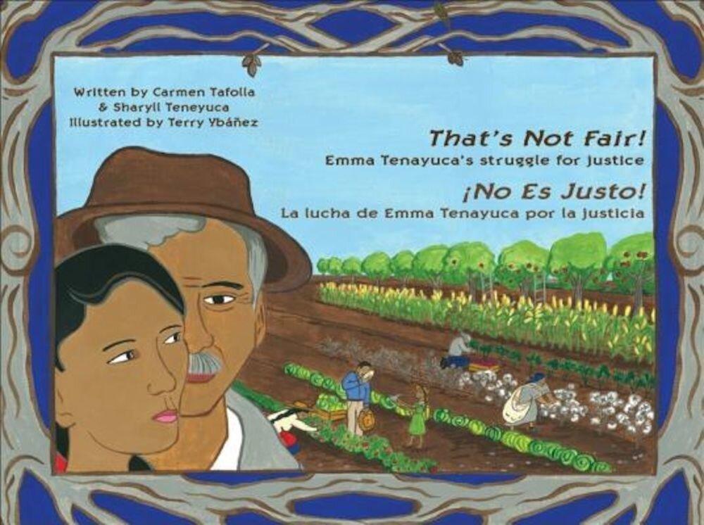 That's Not Fair!/No Es Justo!: Emma Tenayuca's Struggle for Justice/La Lucha de Emma Tenayuca Por La Justicia, Hardcover