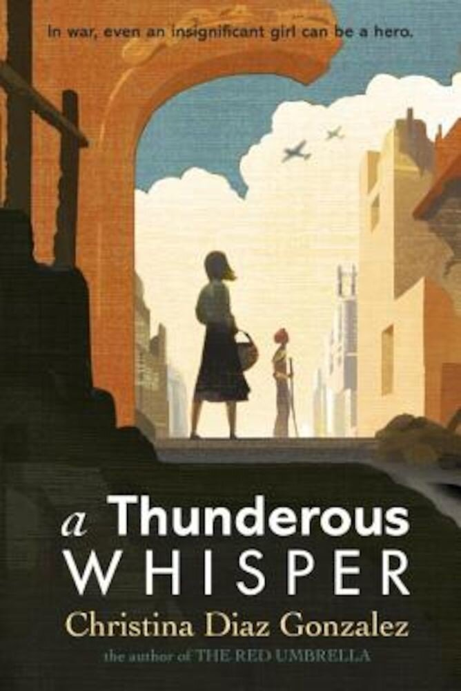 A Thunderous Whisper: In War, Even an Insignificant Girl Can Be a Hero, Paperback