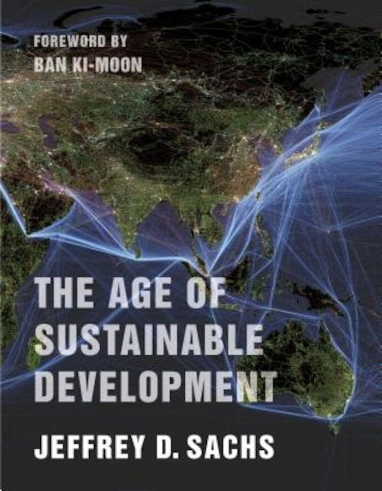 The Age of Sustainable Development, Paperback