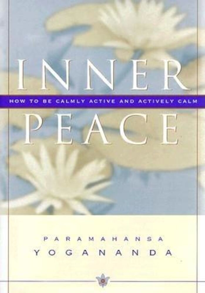 Inner Peace: How to Be Calmly Active and Actively Calm, Hardcover