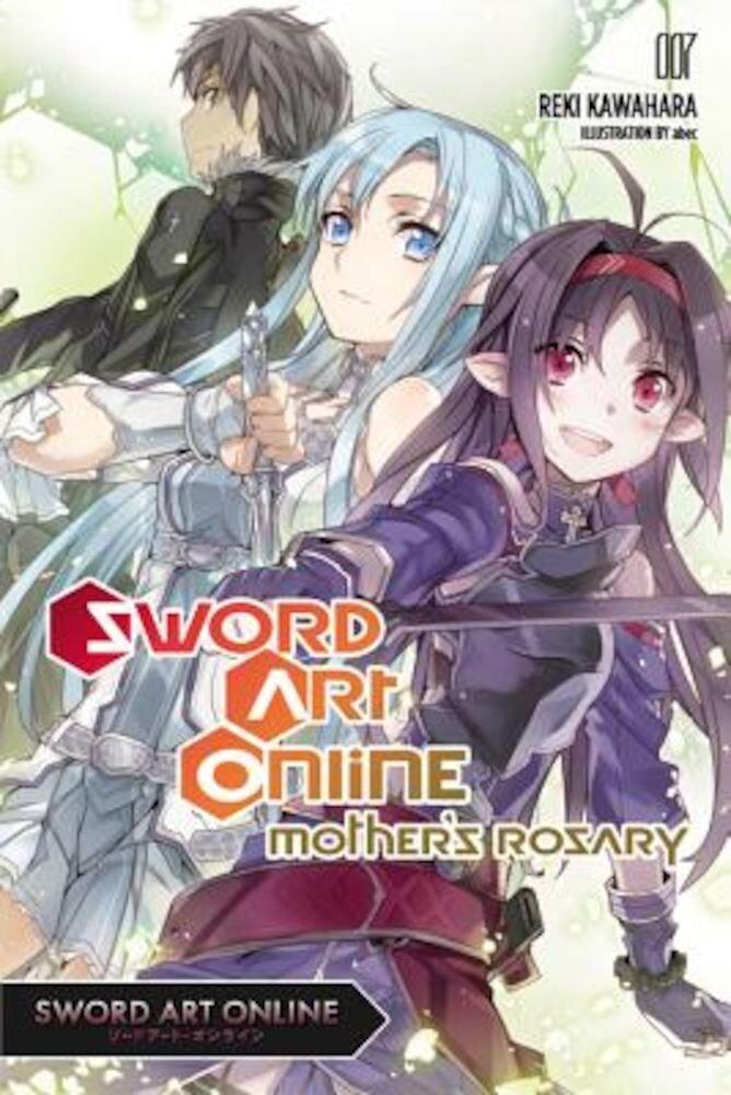 Sword Art Online 7 (Light Novel): Mother's Rosary, Paperback