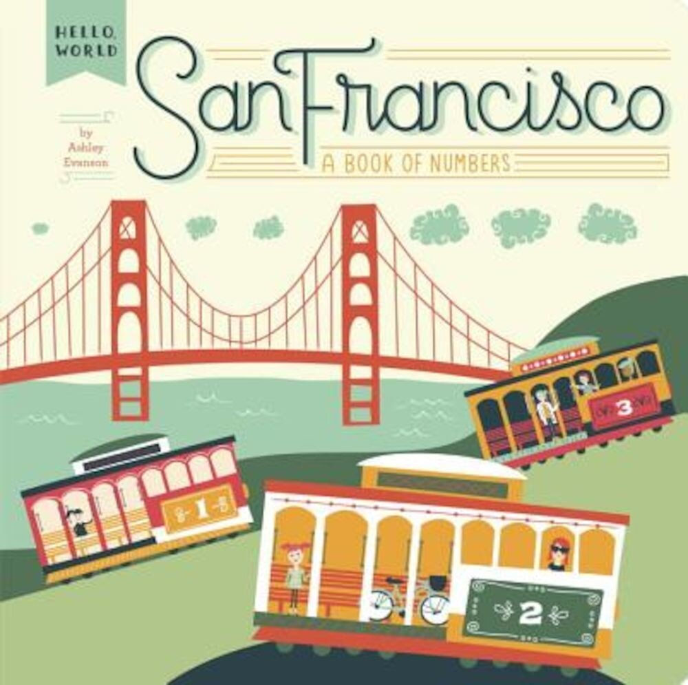 San Francisco: A Book of Numbers, Hardcover