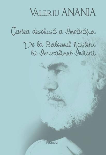 Cartea deschisa a Imparatiei. De la Betleemul Nasterii la Ierusalimul Invierii (eBook)