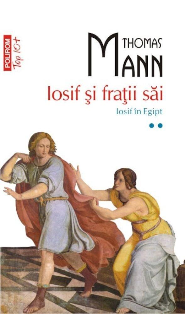 Iosif si fratii sai. Iosif in Egipt, Vol. 2 (Top 10+)