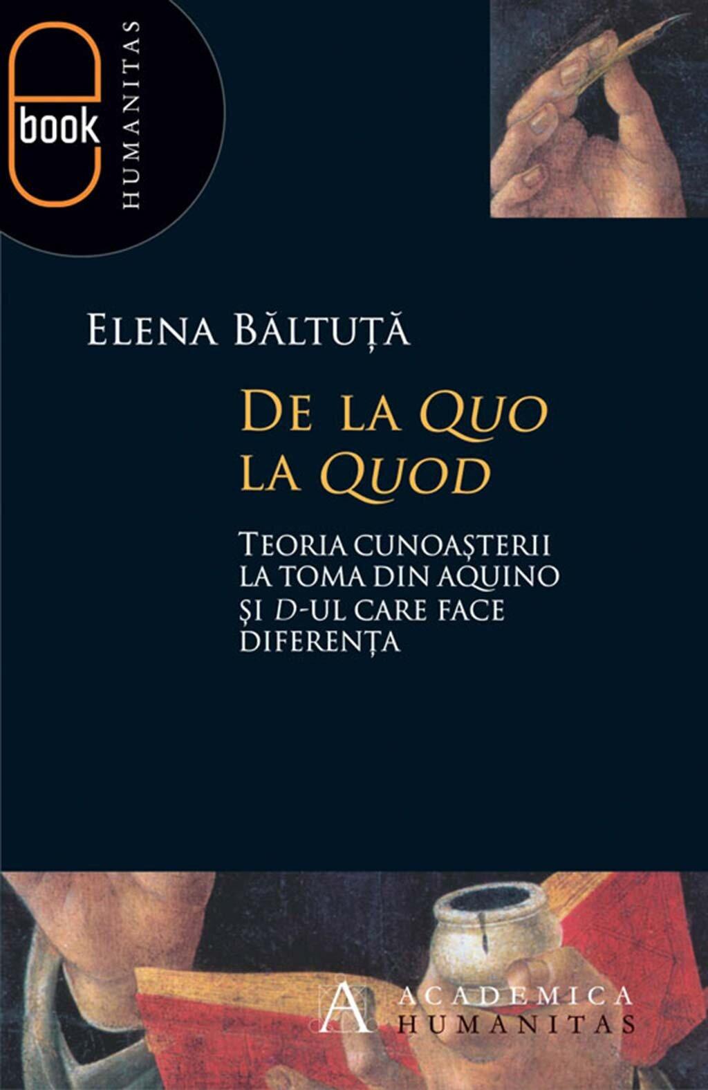 De la quo la quod. Teoria cunoasterii la Toma din Aquino si D-ul care face diferenta (eBook)