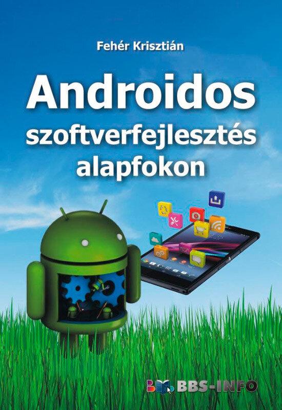 Androidos szoftverfejlesztes alapfokon (eBook)