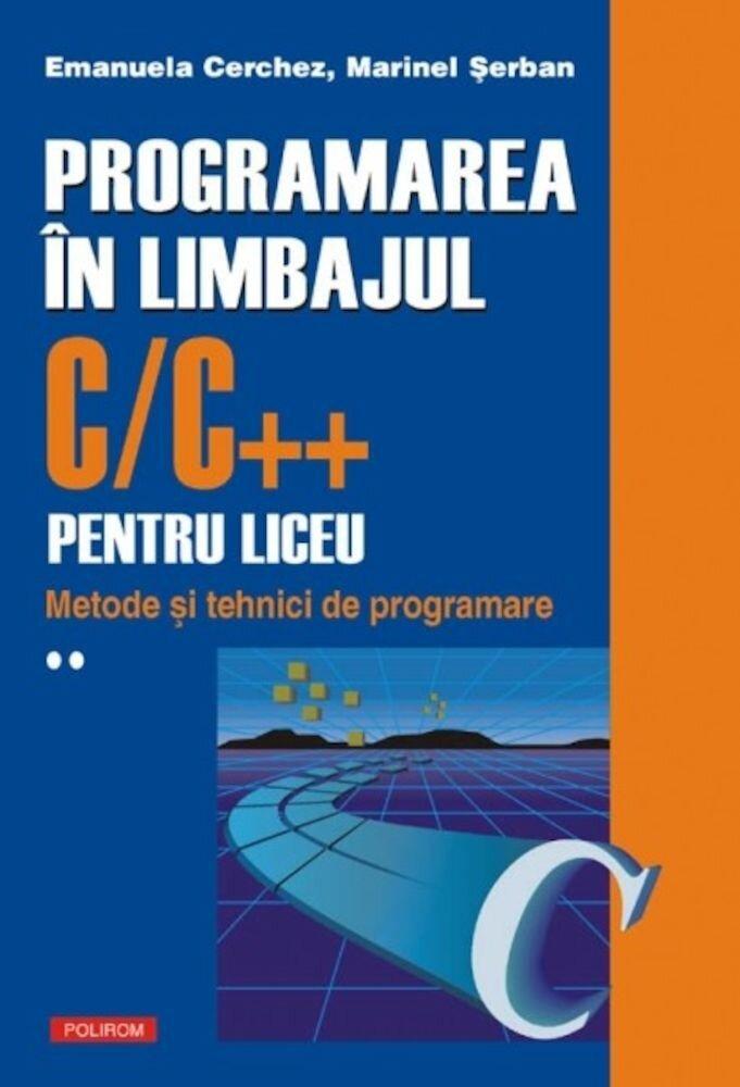 Coperta Carte Programarea in limbajul C/C++ pentru liceu. Metode si tehnici de programare, Vol. 2