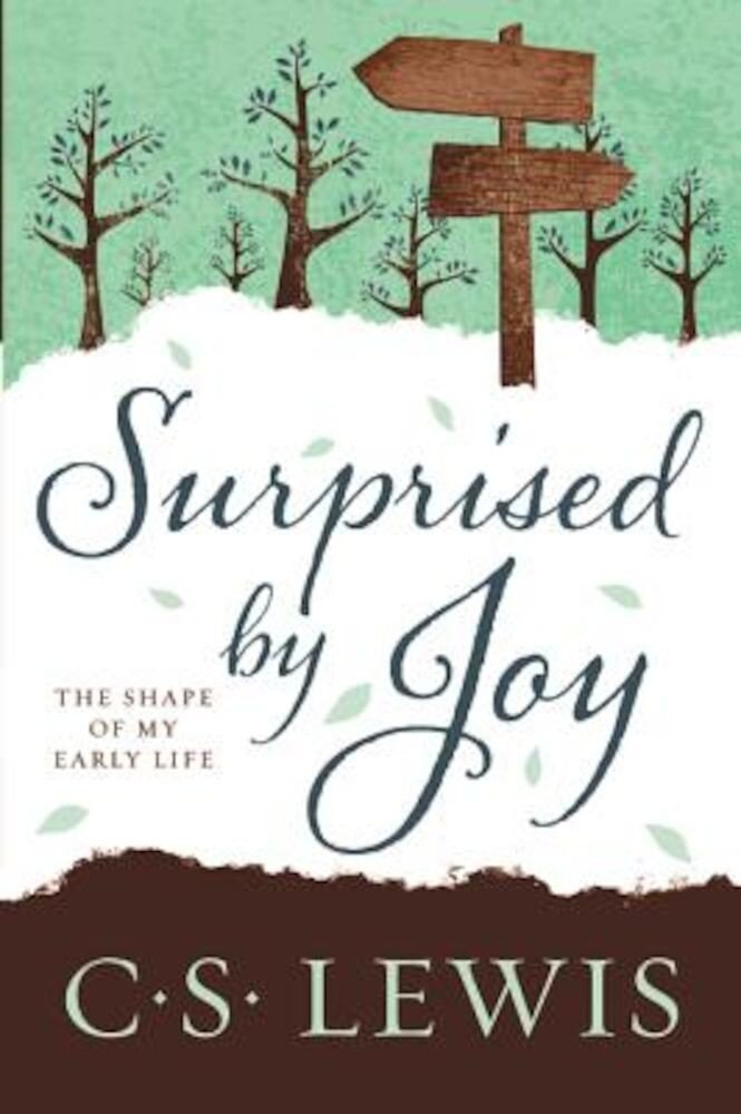 Surprised by Joy: The Shape of My Early Life, Paperback