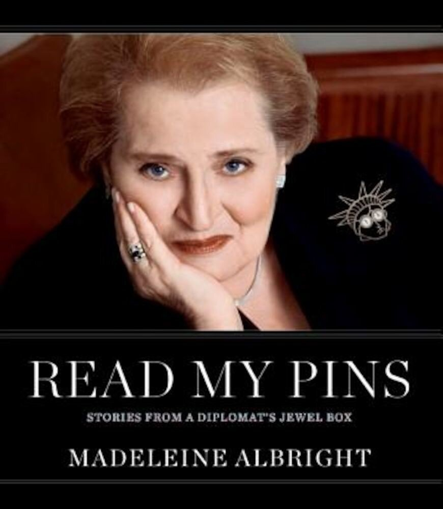 Read My Pins: Stories from a Diplomat's Jewel Box, Hardcover