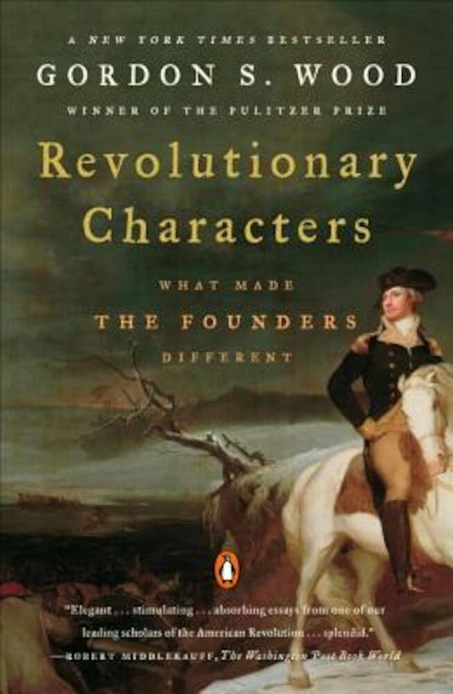 Revolutionary Characters: What Made the Founders Different, Paperback
