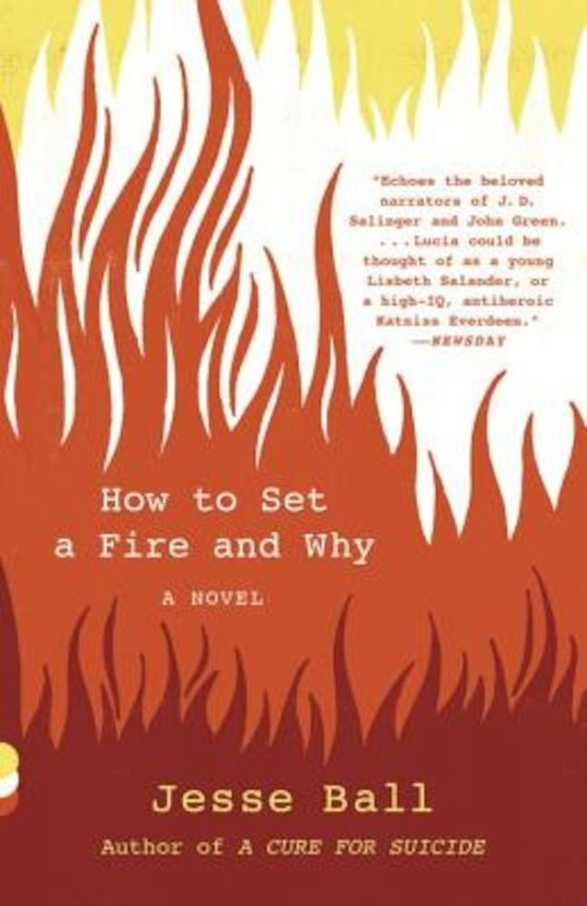 How to Set a Fire and Why, Paperback